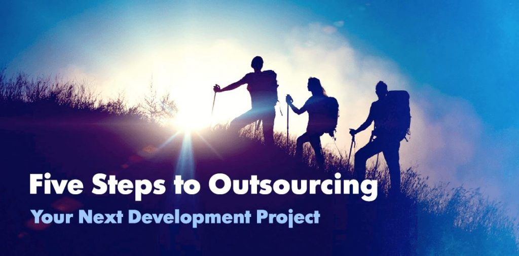 Five steps to outsourcing your next development project